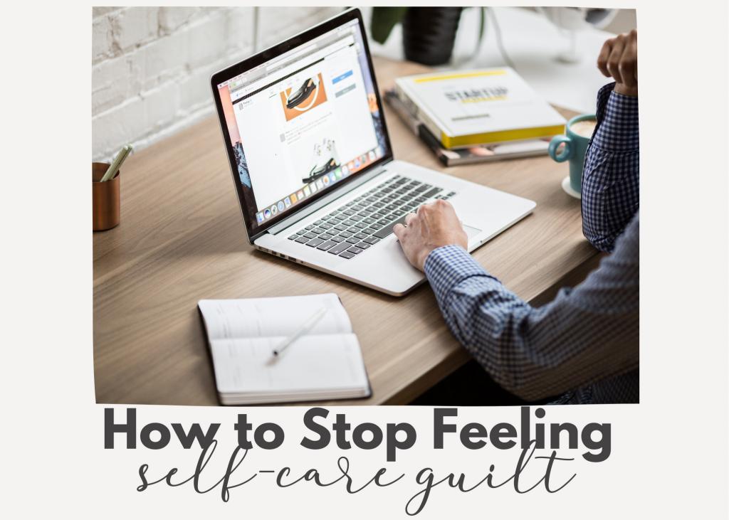 Releasing Guilt Around Self-Care